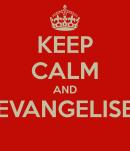 keep-calm-and-evangelise-1-3